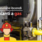 prevenzione-incendi-impianti-a-gas