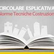 Circolare esplicativa norme tecniche costruzioni