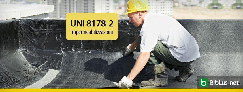 UNI 8178-2 Impermeabilizzazioni