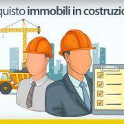 Acquisto immobili in costruzione