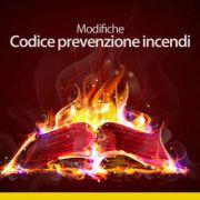 Modifiche Codice prevenzione incendi