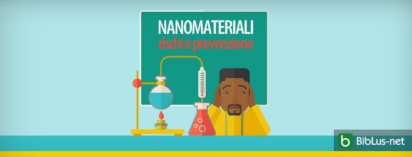 Nanomateriali rischi e prevenzione
