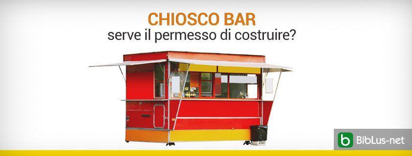 Chiosco bar serve il permesso di costruire