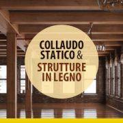Collaudo statico e strutture in legno