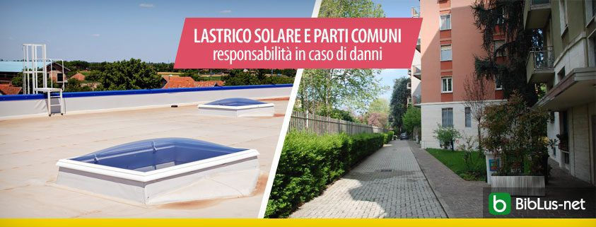 Lastrico solare e parti comuni responsabilita in caso di danni-
