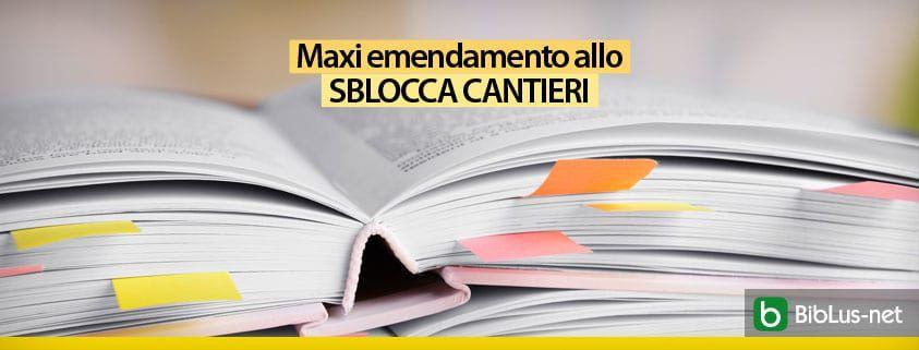 Maxi emendamento allo Sblocca cantieri