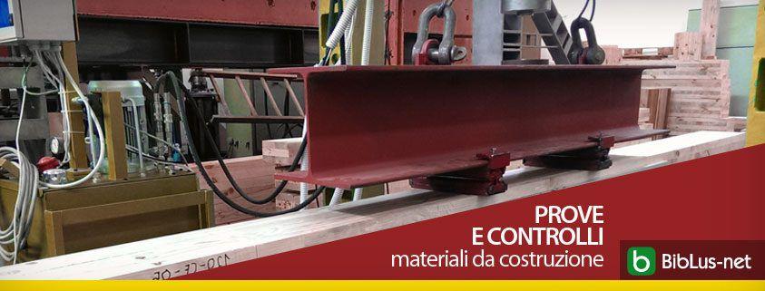 Prove e controlli materiali da costruzione