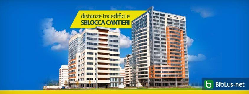 distanze tra edifici e sblocca cantieri
