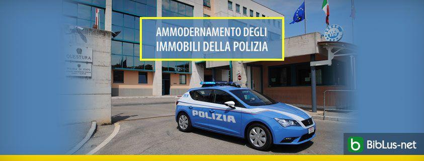 Ammodernamento degli immobili della Polizia