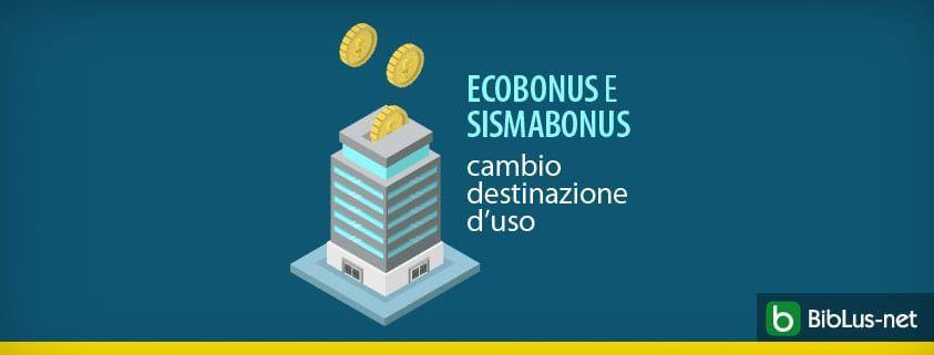 Ecobonus e sismabonus -cambio destinazione d uso