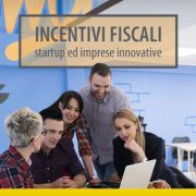 Incentivi fiscali startup ed imprese innovative