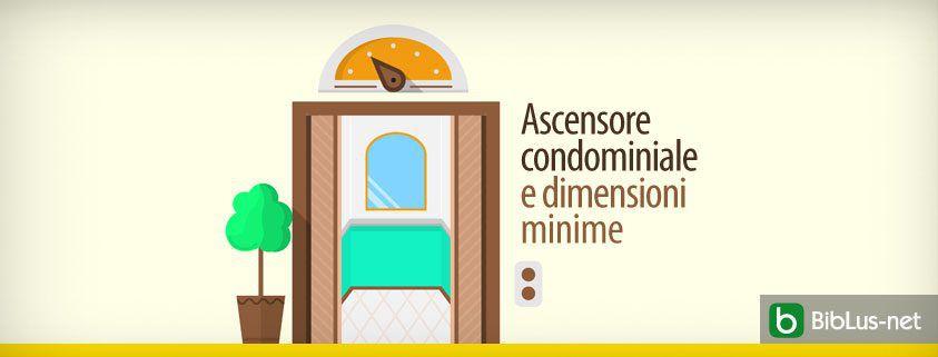 Ascensore condominiale e dimensioni minime_