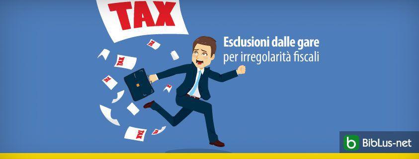 Esclusioni dalle gare per irregolarita fiscali