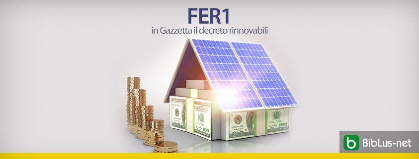FER1 in Gazzetta il decreto rinnovabili