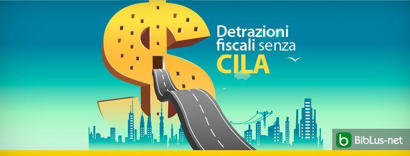 Detrazioni fiscali senza CILA