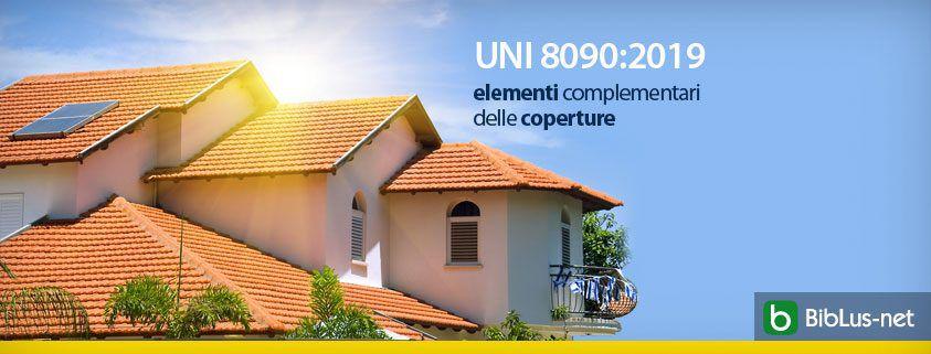 UNI 8090.2019 elementi complementari delle coperture
