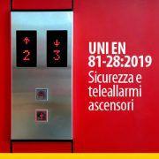 UNI EN 81-282019 Sicurezza e teleallarmi ascensori
