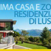 Prima casa e zone residenziali di lusso