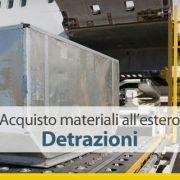 Acquisto-materiali-all-estero-Detrazioni
