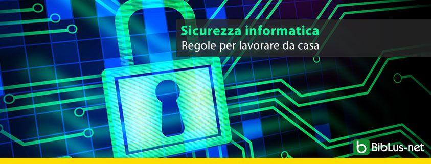 Sicurezza-informatica-Regole-per-lavorare-da-casa