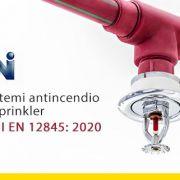 Sistemi-antincendio-a-sprinkler-UNI-EN-12845_2020