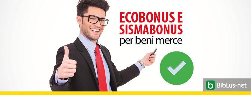 Ecobonus-e-Sismabonus-ok-per-beni-merce
