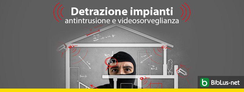 Detrazione impianti antintrusione e videosorveglianza_