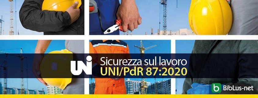 Sicurezza-sul-lavoro-UNI-PdR-87-2020