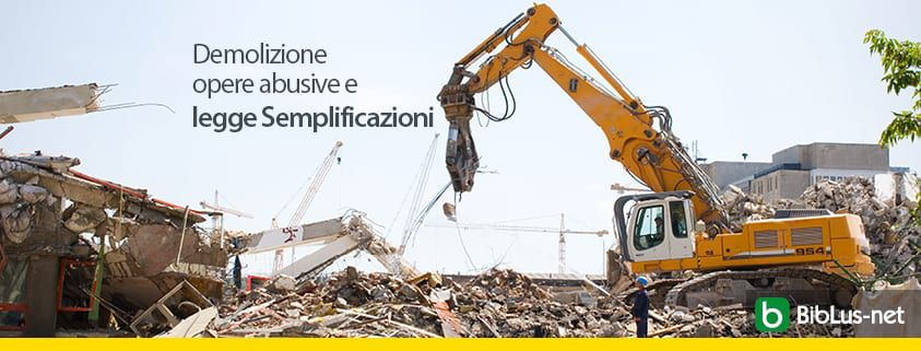 demolizione-opere-abusive-e-legge-semplificazioni