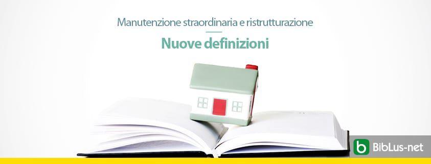 Legge Semplificazioni Ampliata La Definizione Di Manutenzione Straordinaria E Ristrutturazione Edilizia Biblus Net
