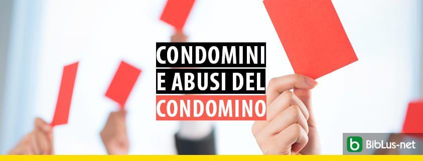 Condomini e abusi del condomino