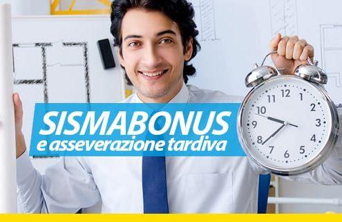 Sismabonus e asseverazione tardiva