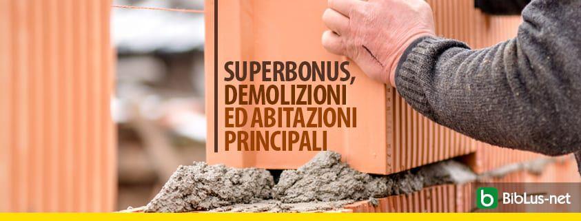 Superbonus, demolizioni ed abitazioni principali