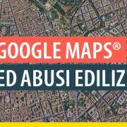 google-maps-ed-abusi-edilizi