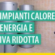 impianti-calore-energia-e-iva-ridotta