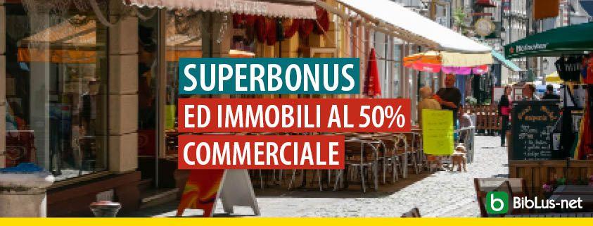 superbonus-ed-immobili-al-50-percento-commerciali