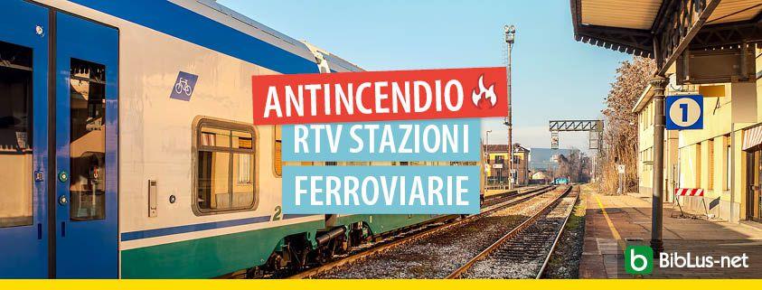 antincendio-rtv-stazioni-ferroviarie