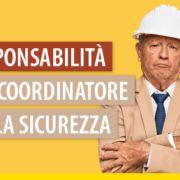 responsabilita-del-coordinatore-della-sicurezza-