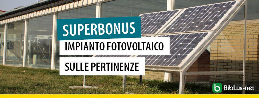Superbonus-impianto-fotovoltaico-pertinenze