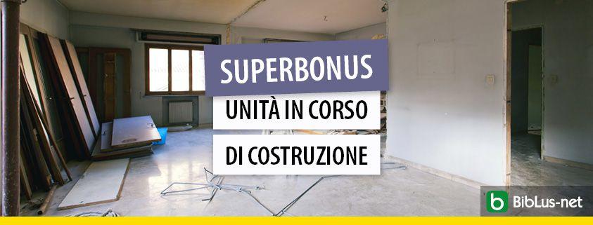 superbonus-unita-in-corso-di-costruzione