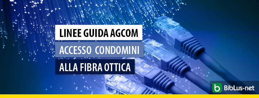 linee-guida-agcom-accesso-condomini-alla-fibra-ottica