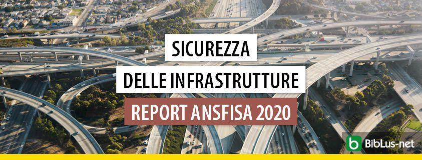 sicurezza-delle-infrastrutture-report-ansfisa-2020