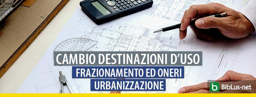 Cambio-destinazioni-frazionamento-oneri-urbanizzazione