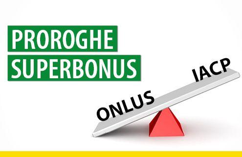 proroghe-superbonus-ONLUS-IACP