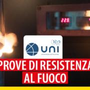 Prove resistenza al fuoco UNI