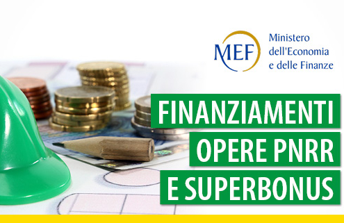 Finanziamenti opere PNRR e Superbonus: ecco il decreto con le risorse del MEF