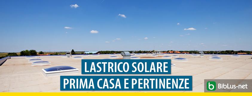 Lastrico solare: ok all'agevolazione prima casa se ha natura pertinenziale