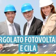 Pergolato fotovoltaico: basta la CILA