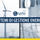 Sistemi di gestione dell'energia: 6 progetti UNI in inchiesta pubblica