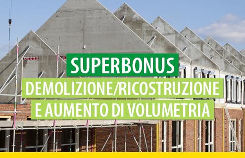 Superbonus 110% in caso di demolizione e ricostruzione con aumento di volumetria di edifici collabenti